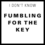 fumbling for the key