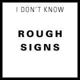 rough signs