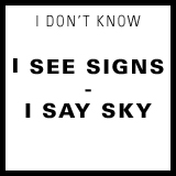i see signs